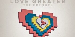 Front Cover Love Greater The Prequel