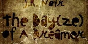 j-r-noir-the-dayze-of-a-dreamer-cover-art