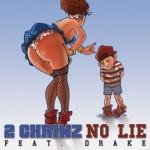 "2 Chainz – ft. Drake ""No Lie"""