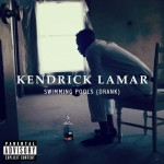 "Kendrick Lamar – ""Swimming Pools (Drank)"""