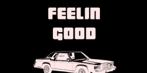 ridin-feelin-good