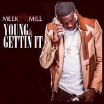Meek Mill ft. Kirko Bangz – Young & Gettin It