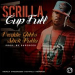 Scrilla ft. Slick Pulla & Freddie Gibbs – Cup Full #A1HH