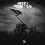 Young Jeezy – We Done It Again #A1HH