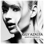 Iggy Azalea – Whatchu Lookin At #A1HH