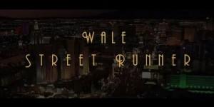 Wale-Street-Runner-Music-Video