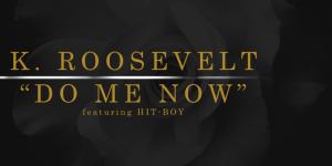 K-Roosevelt-Do-Me-Now