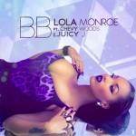 Lola Monroe Ft. Chevy Woods & Juicy J – B.B.