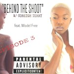 """""""BehindTheShoot"""" w/ Coreigh Terry feat. Model Free"""