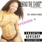 """""""Behind The Shoot"""" w/Coreigh Terry Feat. Kierra Haynes (Video + Pics)"""