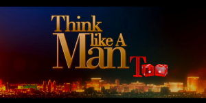 ThinkLikeAMan2