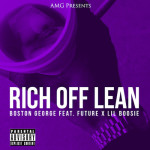 Boston George ft. Future & Lil Boosie – Rich Off Lean #A1HH