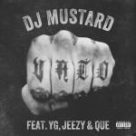 DJ Mustard ft. YG, Young Jeezy, & Que – Vato