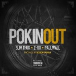 Slim Thug Ft Z-Ro & Paul Wall – Pokin Out #A1HH