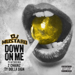 DJ Mustard ft. 2 Chainz & Ty Dolla $ign – Down On Me