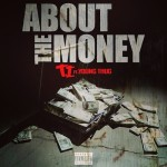 T.I. ft. Young Thug – About The Money