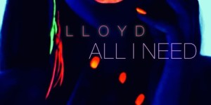 lloyd-all-i-need