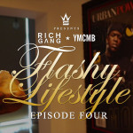 "Birdman ""YMCMB – Rich Gang – Flashy Lifestyle"" Ep 4 (Video)"