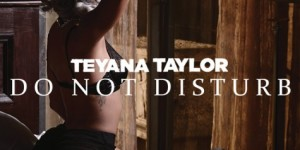 teyana-do-not-disturb