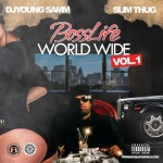 DJ Young Samm x Slim Thug – Boss Life Worldwide Vol. 1 (Mixtape)