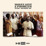 Puff Daddy ft. French Montana & Chinx – Money Aint A Problem (Remix)