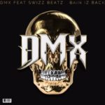 DMX – Bane Is Back (ft. Swizz Beatz) #A1HH